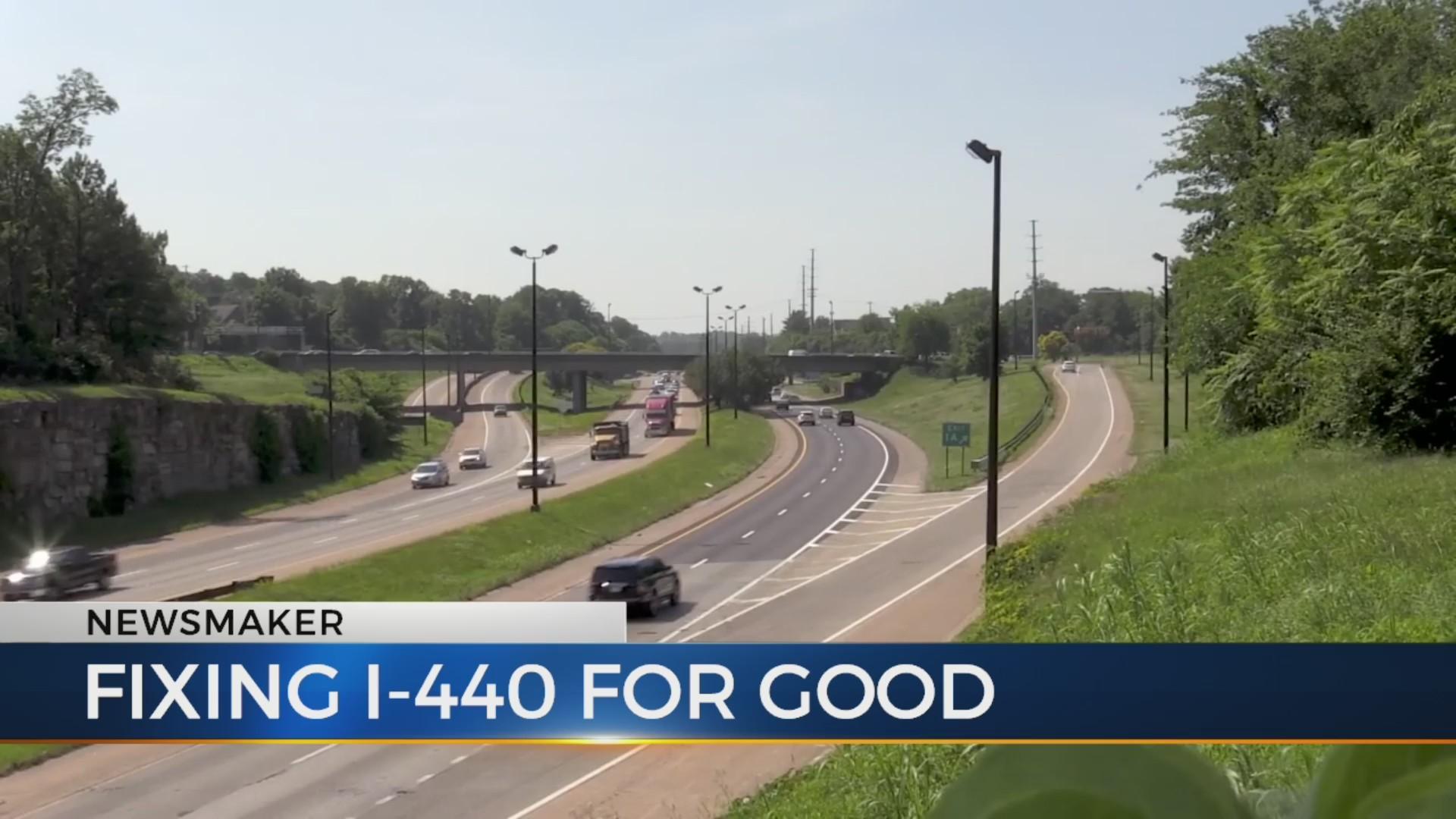 Newsmaker: Fixing I-440 for good
