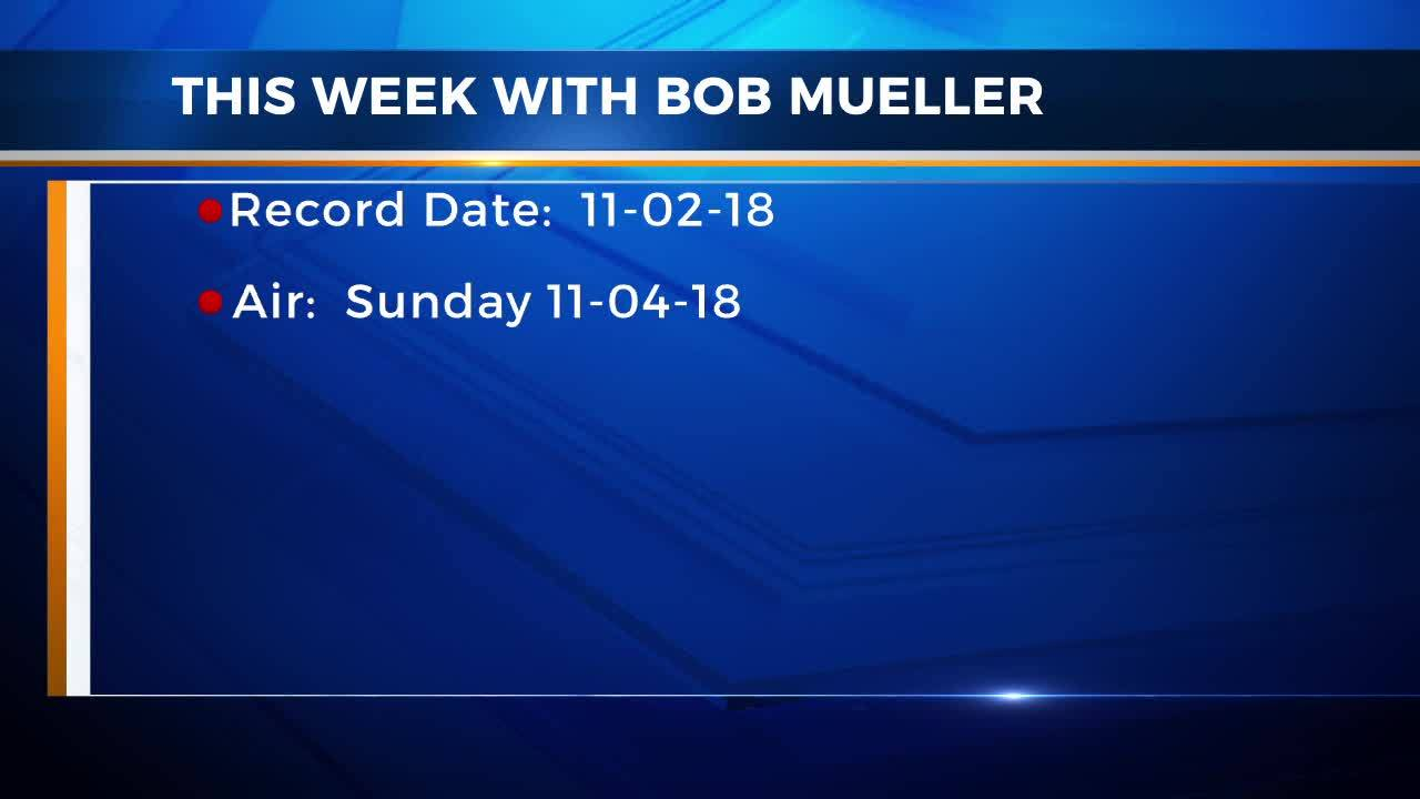 This Week with Bob Mueller: Nov. 2, 2018 (1)