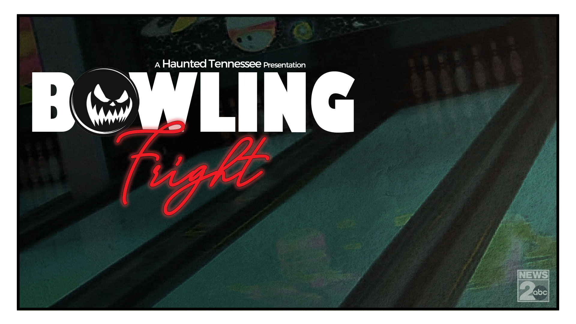Haunted Tennessee: Bowling Fright
